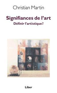 Signifiances de l'art  : définir l'artistique?