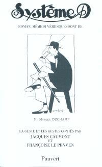 Système D, roman, même si... : véridiques sont, de Marcel Duchamp