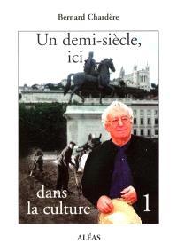 Un demi-siècle, ici, dans la culture. Volume 1