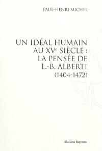 Un idéal humain au XVe siècle : la pensée de L.-B. Alberti, 1404-1472
