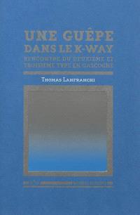 Une guêpe dans le K-Way : rencontre du deuxième et troisième type en Gascogne