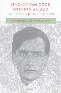 Vincent Van Gogh, Antonin Artaud : ciné-roman, ciné-peinture