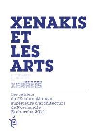 Xenakis et les arts : miscellanées à l'initiative du Centre Iannis Xenakis