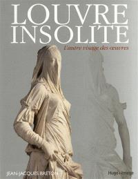 Louvre insolite : l'autre visage des oeuvres
