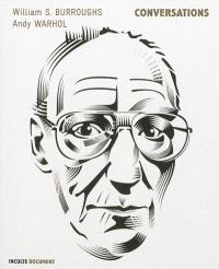 Conversations : William S. Burroughs, Andy Warhol