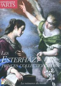 Les Esterhazy, princes collectionneurs : la naissance du musée