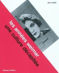 Les années Weimar : une culture décapitée