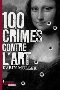 100 crimes contre l'art