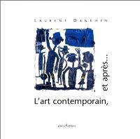 L'art contemporain, et après...