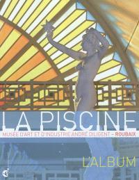 La Piscine, Musée d'art et d'industrie André Diligent, Roubaix : l'album
