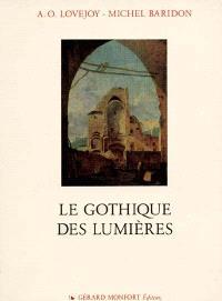 Le Gothique des Lumières. La Redécouverte du gothique