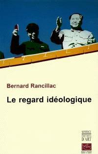 Le regard idéologique