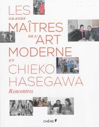Les grands maîtres de l'art moderne et Chieko Hasegawa : rencontres