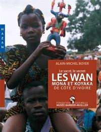 Les Wan, Mona et Koyaka de Côte d'Ivoire