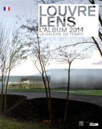 Louvre-Lens : l'album 2014 : la galerie du temps