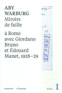Miroirs de faille : à Rome avec Giordano Bruno et Edouard Manet, 1928-29