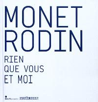 Monet Rodin : rien que vous et moi