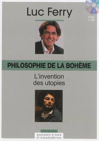Philosophie de la bohème : l'invention des utopies