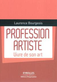 Profession artiste : vivre de son art