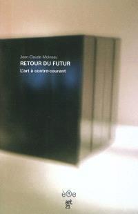 Retour du futur : l'art à contre-courant