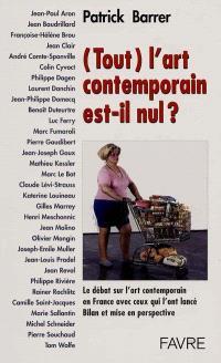 Tout l'art contemporain est-il nul ?