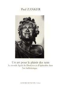 Un art pour le plaisir des sens : le monde figuré de Dionysos et d'Aphrodite dans l'art hellénistique