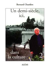 Un demi-siècle, ici, dans la culture. Volume 2