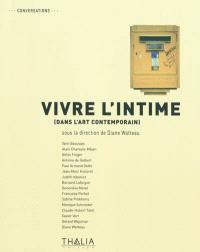 Vivre l'intime : dans l'art contemporain