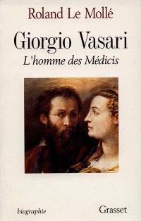 Giorgio Vasari, l'homme des Médicis