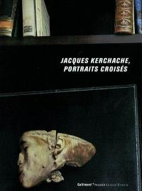 Jacques Kerchache, portraits croisés