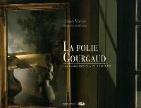 La folie Gourgaud : les musées nationaux de l'île d'Aix