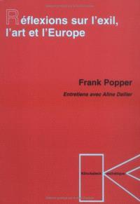 Réflexions sur l'exil, l'art et l'Europe : entretiens avec Aline Dallier