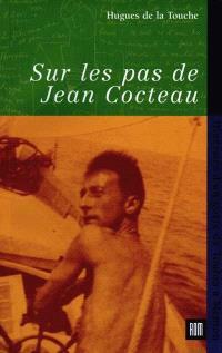 Sur les pas de Jean Cocteau : itinéraire d'un poète de Toulon à Menton
