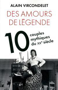 Des amours de légende : dix couples mythiques du XXe siècle