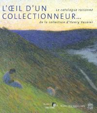 Henry Vasnier : l'oeil d'un collectionneur
