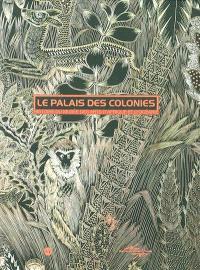 Le palais des colonies : histoire du Musée des arts d'Afrique et d'Océanie