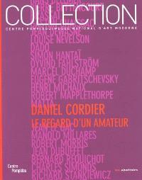Daniel Cordier : le regard d'un amateur : donations Daniel Cordier dans les collections du Centre Pompidou musée d'art moderne