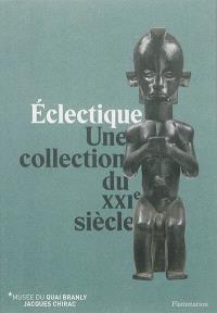 Eclectique : une collection du XXIe siècle