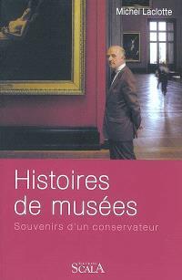 Histoires de musées : souvenirs d'un conservateur : entretiens avec François Legrand