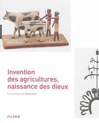 Invention des agricultures, naissance des dieux