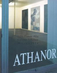Jean-Pierre Alis, Galerie Athanor, Marseille