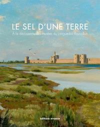 Le sel d'une terre : à la découverte des musées du Languedoc-Roussillon