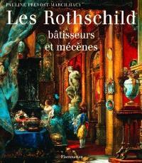 Les Rothschild, bâtisseurs et mécènes