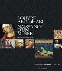 Louvre Abu Dhabi : naissance d'un musée : album de l'exposition