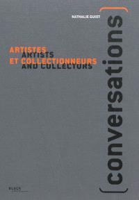Conversations : artistes et collectionneurs = Conversations : artists and collectors
