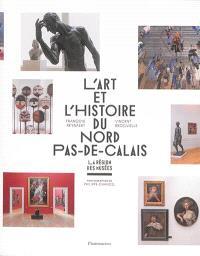 L'art et l'histoire du Nord-Pas-de-Calais : La Région des Musées