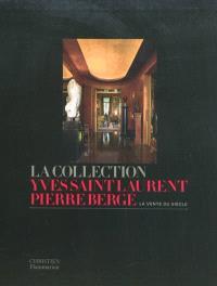 La collection Yves Saint-Laurent-Pierre Bergé : la vente du siècle