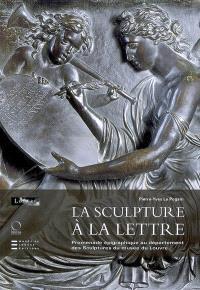 La sculpture à la lettre : promenade épigraphique au département des sculptures du Musée du Louvre