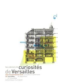Les cabinets de curiosités de la bibliothèque de Versailles et du lycée Hoche : Versailles, Bibliothèque municipale, 18 septembre-27 novembre
