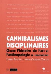 Cannibalismes disciplinaires : quand l'histoire de l'art et l'anthropologie se rencontrent